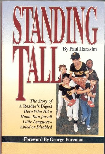 9781567960174: Standing Tall/the Story of a Reader's Digest Hero Who Hit a Home Run for All Little Leaguers - Abled and Disabled