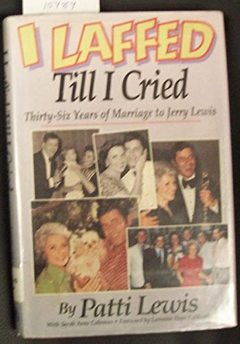 9781567960358: I Laffed Till I Cried: Thirty-Six Years of Marriage to Jerry Lewis
