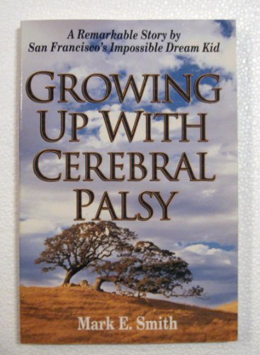 Growing Up With Cerebral Palsy S: Smith, Mark