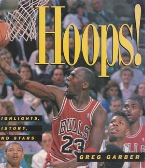 9781567990607: Hoops!: Highlights, History, and Stars