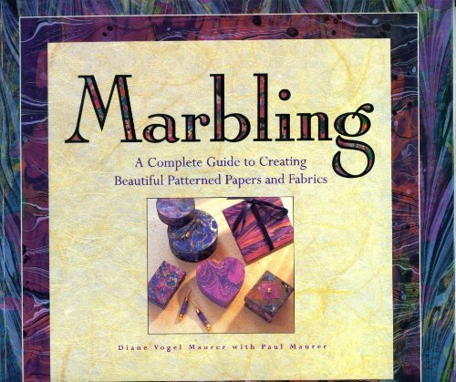 9781567991130: Marbling: A Complete Guide to Creating Beautiful Patterned Papers and Fabrics
