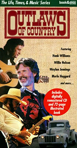 9781567991284: Outlaws of Country (Life, Times & Music Book/Cd Series)