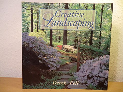 Creative Landscaping: Ideas, Designs, and Blueprints (1567991564) by Derek Fell