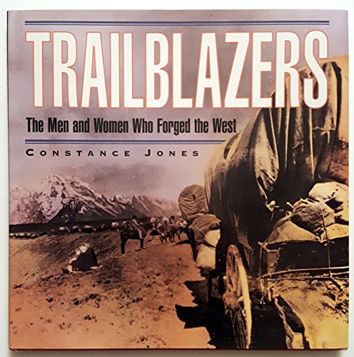 Trailblazers: The Men and Women Who Forged the West (1567991793) by Jones, Constance