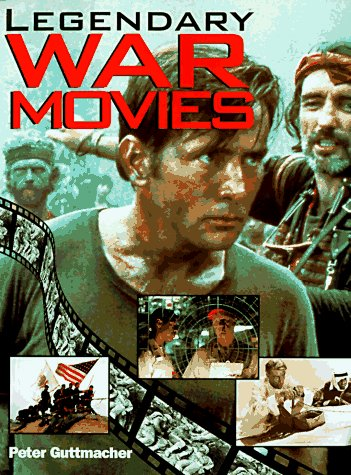 Legendary War Movies: Guttmacher, Peter