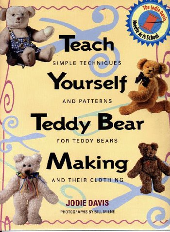 9781567992564: Teach Yourself Teddy Bear Making: Simple Techniques and Patterns for Teddy Bears and Their Clothing