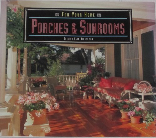 9781567992748: Porches & Sunrooms (For Your Home Series)