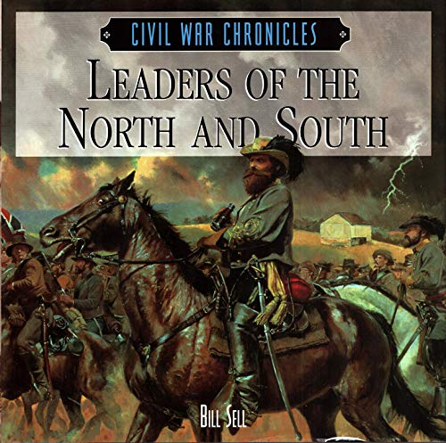 Leaders of the North and South (Civil War Chronicles): Bill Sell