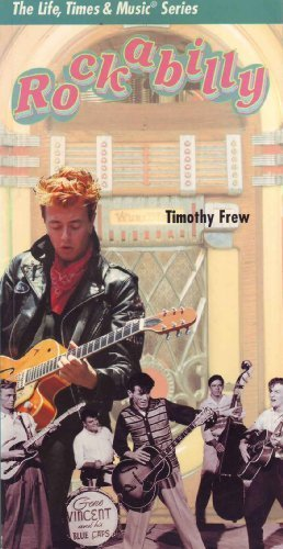 Rockabilly; The Life, Times & Music Series: Frew, Timothy