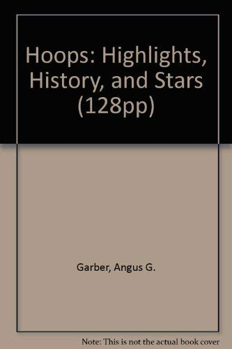 9781567993455: Hoops: Highlights, History, and Stars (128Pp)