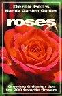 Roses: Growing & Design Tips for 200 Favorite Flowers (Derek Fell's Handy Garden Guides) (1567993753) by Derek Fell