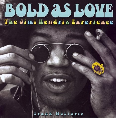 Bold as Love: The Jimi Hendrix Experience: Frank Moriarty