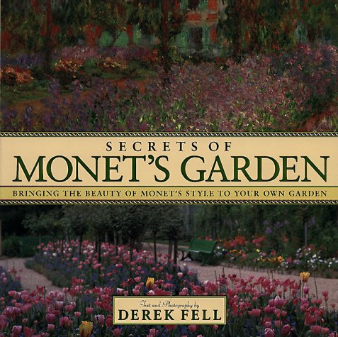 9781567994636: Secret's of Monet's Garden: Bringing the Beauty of Monet's Style to Your Own Garden