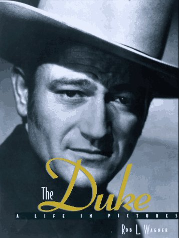 The Duke: A Life in Pictures: Wagner, Robert Leicester