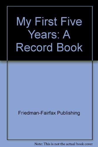 My First Five Years: A Record Book: Friedman-Fairfax Publishing