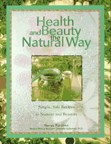 9781567995299: Health and Beauty the Natural Way: Simple, Safe Recipes to Nurture and Beautify