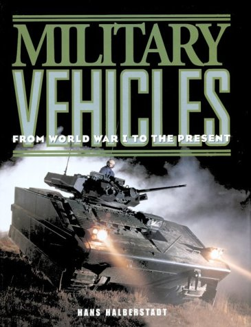 Military Vehicles: From World War 1 to the Present: Halberstadt, Hans