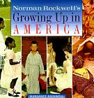 Norman Rockwell's Growing Up in America (9781567995985) by Margaret Rockwell; Norman Rockwell