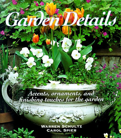 9781567996357: Garden Details: Accents, Ornaments, and Finishing Touches for the Garden