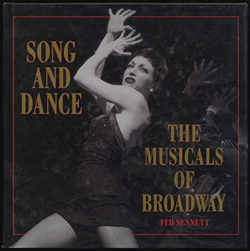 Song and Dance: The Musicals of Broadway (1567996426) by Ted Sennett