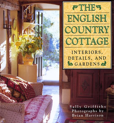 9781567997088: English Country Cottage: Interiors, Details & Gardens