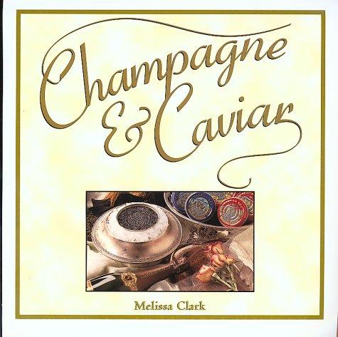 9781567997439: Champagne & Caviar