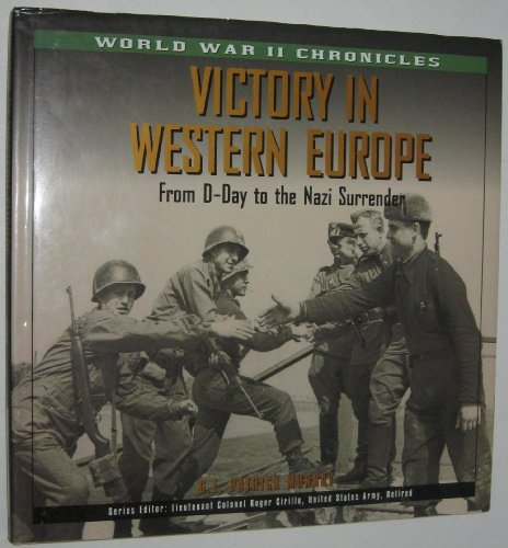 Victory in Western Europe: From D-Day to the Nazi Surrender (World War II Chronicles): Murray, G. E...