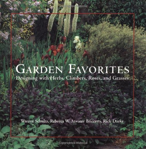9781567997781: Garden Favorites: Designing with Herbs, Climbers, Roses, and Grasses