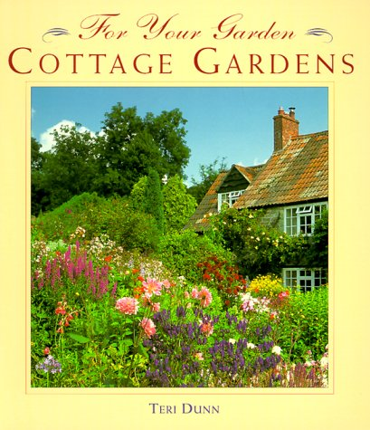 Cottage Gardens (For Your Garden): Teri Dunn