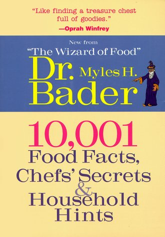 9781567998658: 10,001 Food Facts, Chef's Secrets & Household Hints: More Usable Food Facts and Household Hints Than Any Single Book Ever Published