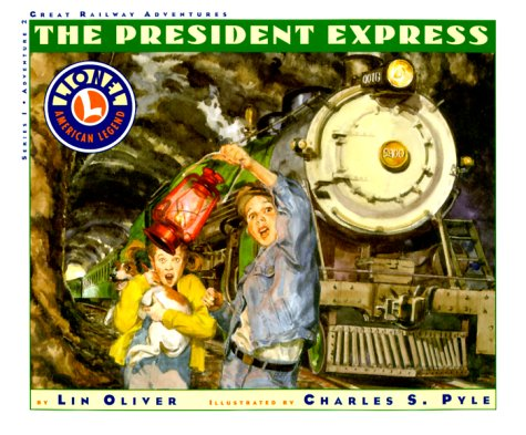 9781567998672: The President Express (Lionel Great Railway Adventures)