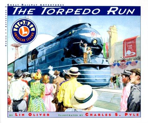 9781567998689: The Torpedo Run (Lionel Great Railway Adventures)
