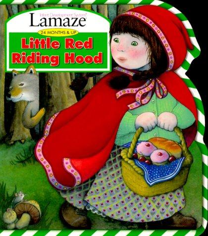 9781567998986: Little Red Riding Hood (Lamaze : Infant Development System : 24 Months & Up)