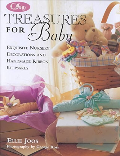 9781567999419: Offray: Treasures For Baby : Exquisite Nursery Decorations and Handmade Ribbon Keepsakes.