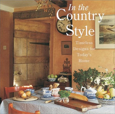 9781567999426: In the Country Style: Timeless Designs for Today's Home