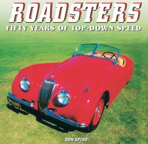 Roadsters: Fifty Years of Top-Down Speed: Spiro, Don