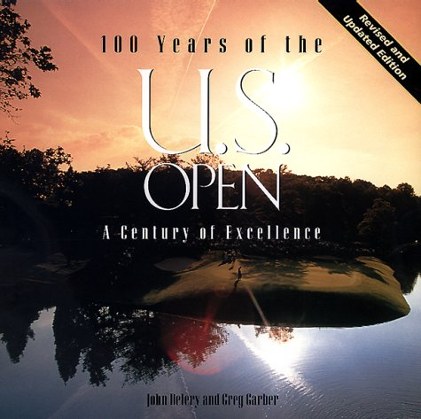 9781567999570: 100 Years of the U. S. Open: A Century of Excellence