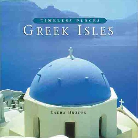 Timeless Places: Greek Isles: Brooks, Laura
