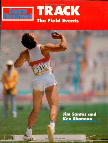Track: The Field Events (Sports Illustrated Winner's: Jim Santos, Ken