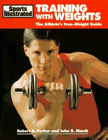 9781568000329: Training With Weights: The Athlete's Free-Weight Guide