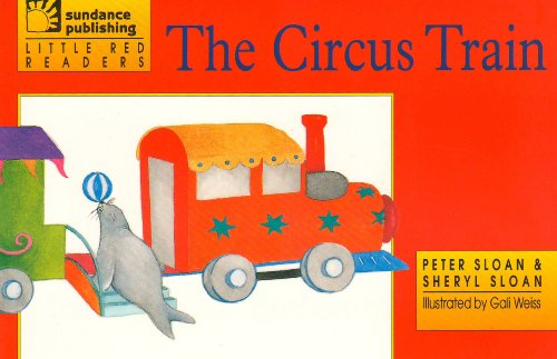 The Circus Train - Little Red Readers: Peter Sloan, Sheryl