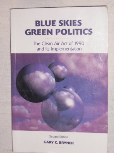9781568021348: Blue Skies, Green Politics: The Clean Air Act of 1990 and Its Implementation