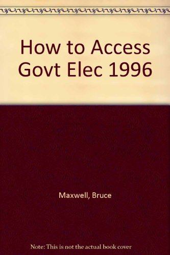 How to Access Govt Elec 1996 (9781568021843) by Bruce Maxwell