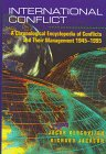 9781568021959: International Conflict: A Chronological Encyclopedia of Conflicts and Their Management 1945-1995