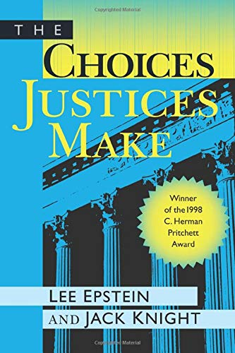 The Choices Justices Make: Lee Epstein, Jack