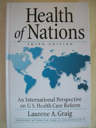 Health of Nations. An International Perspective on U.S. Health Care Reform.: Graig, L.A.