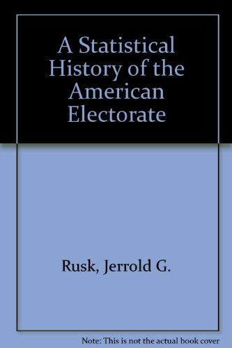 9781568023632: A Statistical History of the America Electorate