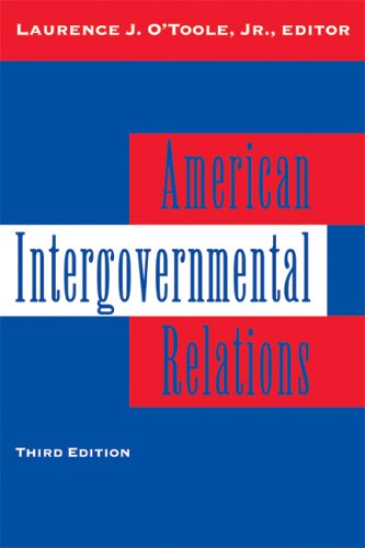 American Intergovernmental Relations: Foundations, Perspectives, and Issues: Laurence J. O'Toole