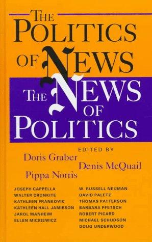 9781568024134: The Politics of News: The News of Politics