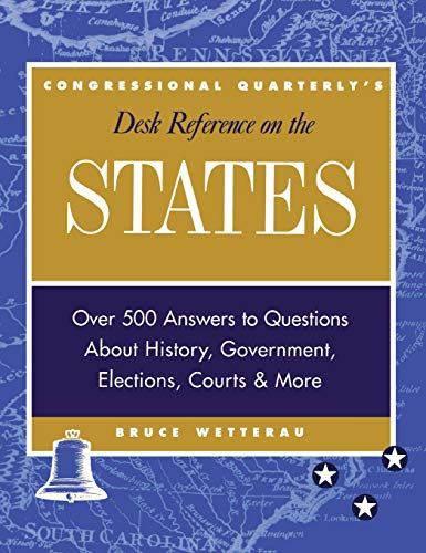 CQ's Desk Reference On the States: Over 500 Answers To Questions About the History, Government,...
